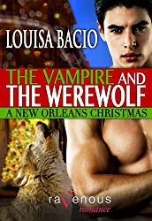 The Vampire and the Werewolf: A New Orleans Christmas