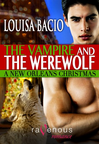 The Vampire And The Werewolf A New Orleans Christmas Kindle
