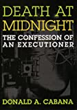 Death At Midnight: The Confession of an Executioner