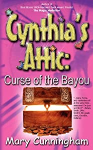 Curse of the Bayou (Cynthia's Attic) by Mary Cunningham (2011-01-05)