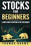 img - for Stocks For Beginners: A Simple Guide To Investing In The Stock Market (Investing Simplified) (Volume 1) book / textbook / text book