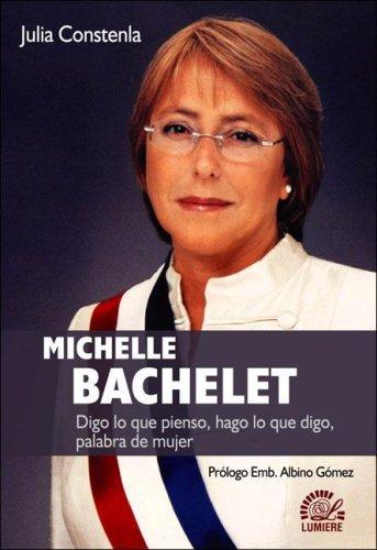 Michelle Bachelet (Spanish Edition) - Julia Constenla