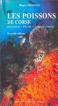 Les poissons de corse. biologie - peche - appellations par Roger Miniconi