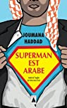 Superman est arabe par Haddad