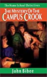 The Mystery of the Campus Crook (Home School Detectives)