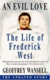 An Evil Love: Life of Frederick West