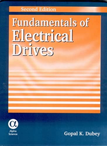 fundamentals of electrical drives g k dubey 9781842650837 books rh amazon ca