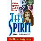 Teen Spirit: The Ultimate Family Manual
