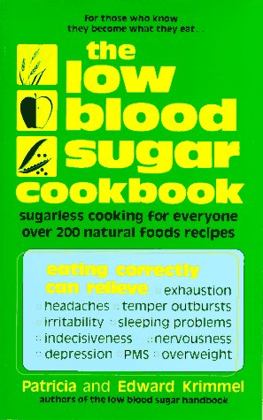 The Low Blood Sugar Cookbook: Sugarless Cooking for Everyone