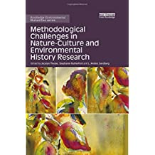 Methodological Challenges in Nature-Culture and Environmental History Research