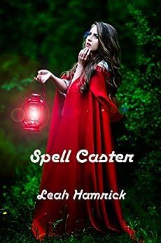 Spell Caster by [Hamrick, Leah]