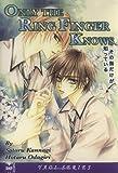 Only the Ring Finger Knows (Yaoi) by Kannagi, Satoru, Odagiri, Hotaru (2004) Paperback