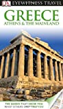 Greece, Athens and the Mainland - Eyewitness, Marc Dubin, 0756695031