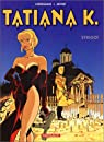 Tatiana K., tome 2 : Strigoï par Corteggiani