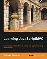 Learning JavaScriptMVC Front Cover