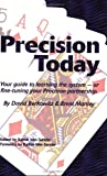 img - for Precision Today: Your Guide To Learning The System -- Or Fine-Tuning Your Precision Partnership book / textbook / text book