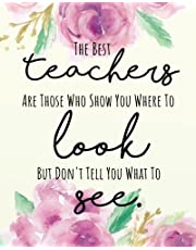 """The best teachers are those who show you where to   look but don't tell you what to see: Teacher Notebook/Teacher Gift Journal   Planner/Teacher Appreciation Gifts/Thank You   Teacher/Teacher Year End Gift for 132 Pages of   8""""x10"""" inches"""