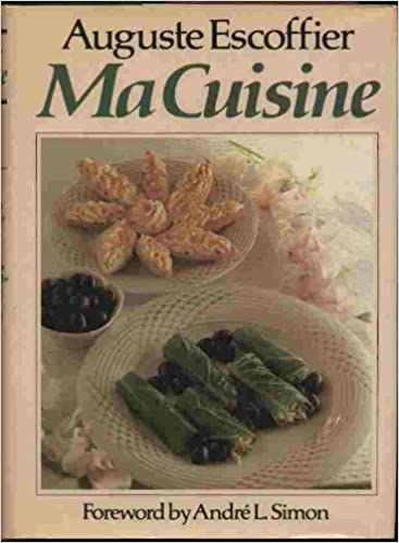 Escoffier Cuisine   Ma Cuisine Auguste Escoffier Marion Howells Vyvyan Holland Andre