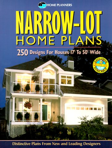 Narrow-Lot Home Plans: 250 Designs for Houses 17' to 50' Wide
