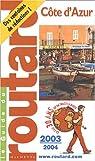 Guide du routard. Côte d'Azur. 2003-2004 par Guide du Routard