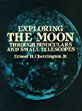 Exploring the Moon Through Binoculars and Small Telescopes (Dover Books on Astronomy), Ernest H. Cherrington Jr., Space, 0486244911