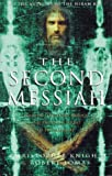The Second Messiah : Templars, the Turin Shroud and the Great Secret of Freemasonry, Knight, Christopher and Lomas, Robert, 1862046476