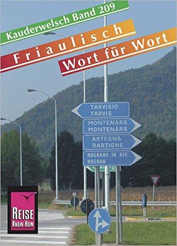 Reise Know-How Sprachführer Friaulisch - Wort für Wort: Kauderwelsch-Band 209