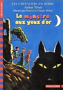 """Afficher """"Les chevaliers en herbe n° 2 Monstre aux yeux d'or (Le)"""""""