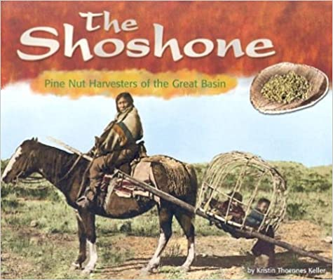 The Shoshone: Pine Nut Harvesters of the Great Basin