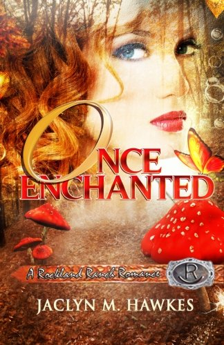 Once Enchanted  A love story (Rockland Ranch Series) (Volume 3)