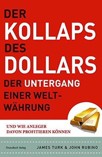 der-kollaps-des-dollars-der-untergang-einer-weltwhrung-und-wie-anleger-davon-profitieren-knnen