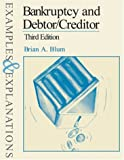Bankruptcy and Debtor/Creditor, Blum, Brian A., 0735528098