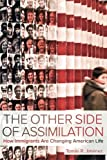 The Other Side of Assimilation: How Immigrants Are Changing American Life