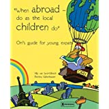 When Abroad-Do as the Local Children Do: Ori's Guide for Young Expats