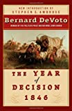 Front cover for the book The Year of Decision 1846 by Bernard DeVoto