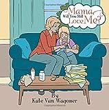 Mama, Will You Still Love Me?
