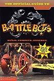 The Battlebots: Official Guide to Battlebots