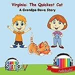 Virginia: The Quickest Cat | Grandpa Dave