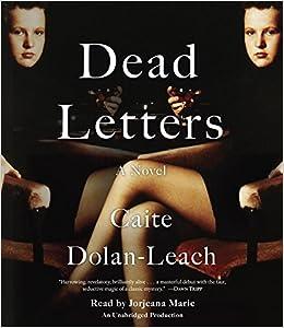 Dead Letters: A Novel: Caite Dolan-Leach, Jorjeana Marie: 9780735287013: Amazon.com: Books