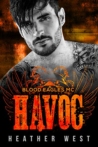 Motorcycle Havoc - Havoc: A Motorcycle Club Romance (Blood Eagles MC) (The Biker's Anarchy Book 3)