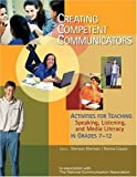 Creating Competent Communicators : Activities for Teaching Speaking, Listening, and Media Literacy in Grades 7-12, , 1890871400