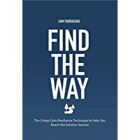 Find The Way: The 3 Step Calm Resilience Method (English Edition)