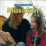 I Want to Be a Musician, Daniel Liebman and Dan Liebman, 1552977609