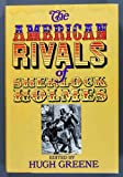 The American Rivals of Sherlock Holmes, Hugh C. et al. (edit & intro by Hugh Greene) WEIR, 0394409213