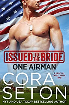 Issued to the Bride One Airman (Brides of Chance Creek Book 2) by [Seton, Cora]