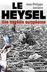 Le Heysel : Une tragédie européenne par Leclaire