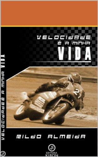 VELOCIDADE É A MINHA VIDA (Portuguese Edition)