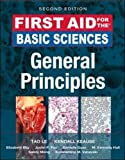 The essential companion for your first two years of medical school  First Aid for the Basic Sciences: General Principles, 2e provides you with a solid understanding of the basic science principles with which all medical students must be familiar. The...