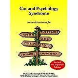 Gut and Psychology Syndrome: Natural Treatment for Autism, Dyspraxia, A.D.D., Dyslexia, A.D.H.D., Depression, Schizophrenia