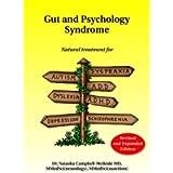 Gut and Psychology Syndrome: Natural Treatment for Autism, Dyspraxia, A.D.D., Dyslexia, A.D.H.D., Depression…